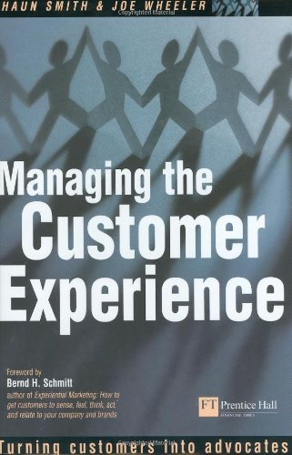 Managing the Customer Experience: Turning customers into...