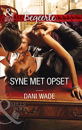 Dani Wade - Syne met opset (Begeerte) (Afrikaans Edition)