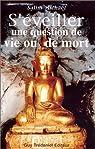 S'éveiller : Une question de vie ou de mort par Edouard Salim Michaël