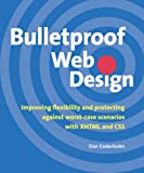 Bulletproof Web Design: Improving flexibility and protecting against worst-case scenarios with XHTML and CSS (0321346939) by Cederholm, Dan