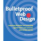 "Bulletproof Web Design. Creating Flexibility with XHTML and CSS.: Improving Flexibility and Protecting Against Worst-Case Scenarios with XHTML and CSSvon ""Dan Cederholm"""