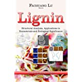 Lignin: Structural Analysis, Applications in Biomaterials and Ecological Significance