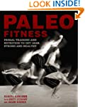 Paleo Fitness: A Primal Training and...