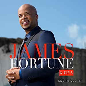 Live Through It by James Fortune & Fiya