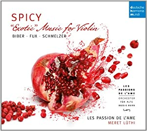 Spicy: Exotic Music for Violin By Biber