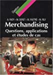 Le Merchandising. Questions, applicat...
