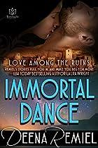 IMMORTAL DANCE (LOVE AMONG THE RUINS BOOK 2)