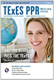img - for TExES PPR for EC-6, EC-12, 4-8 & 8-12 4th Ed. (TExES Teacher Certification Test Prep) book / textbook / text book