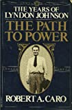 img - for The Years of Lyndon Johnson: The Path to Power book / textbook / text book