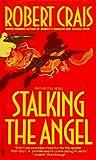 Stalking the Angel (Elvis Cole, Book 2)