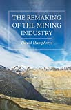 img - for The Remaking of the Mining Industry book / textbook / text book
