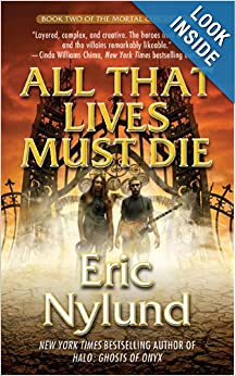 All That Lives Must Die: Book Two of the Mortal Coils Series by Eric S. Nylund