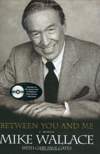 Between You and Me: A Memoir with 82-Minute DVD, Mike Wallace, Paul Gates