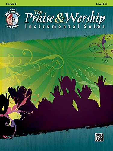 Top Praise & Worship Instrumental Solos: Horn in F (Book & CD) (Instrumental Solo Series)