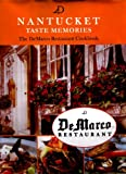 Nantucket Taste Memories: The DeMarco Restaurant Cookbook