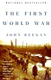 The First World War (0375700455) by Keegan, John