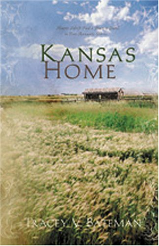 Kansas Home: Hearts Adrift Find a Place to Dwell in Four Romantic Stories (4-in-1 Novellas), TRACEY V. BATEMAN