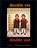 echange, troc Patrick Raeggiers, Fondation Cartier - Double vie : Double vue