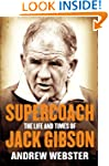 Supercoach: The Life and Times of Jac...