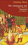 img - for Der Untergang der Templer. Gr  ter Justizmord des Mittelalters? book / textbook / text book