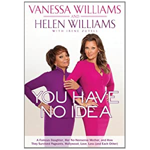 You Have No Idea: A Famous Daughter, Her No-nonsense Mother, and How They Survived Pageants, Hollywood, Love, Loss