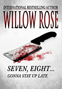 (FREE on 8/7) Seven, Eight ... Gonna Stay Up Late by Willow Rose - http://eBooksHabit.com