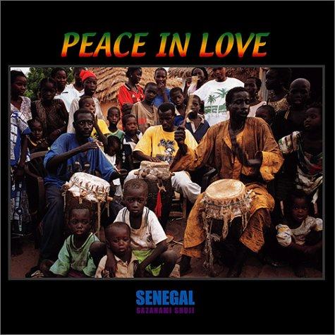 アフリカ大陸セネガル民族音楽シリーズ1 「PEACE IN LOVE セネガル 我が愛する友へ」CD付写真集