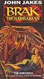 Brak The Barbarian - The Sorceress (Book 2 Of Brak The Barbarian) (0352321725) by John Jakes