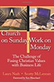 Church on Sunday, Work on Monday: The Challenge of Fusing Christian Values with Business Life