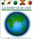 Mes Premieres Decouvertes: LA Terre ET Le Ciel (French Edition) (2070357171) by Verdet, Jean-Pierre