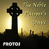 Noble Pauper's Grave by Protos (2007)
