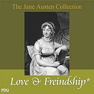 Love and Freindship: The Jane Austen Collection Audiobook