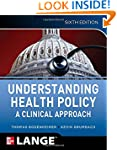 Understanding Health Policy, Sixth Ed...