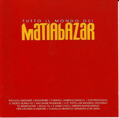 Matia Bazar - Tutto Il Mondo Dei - Zortam Music