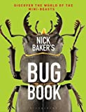 Nick Baker Nick Baker's Bug Book
