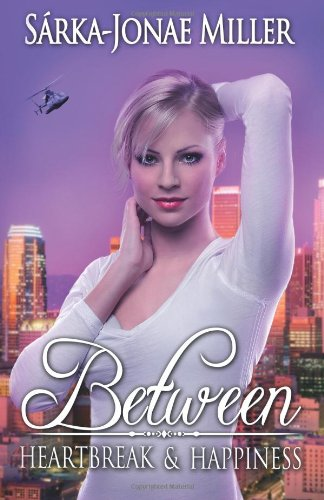 Between Heartbreak And Happiness (The Between Boyfriends Series) (Volume 3)