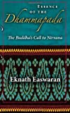 Essence of the Dhammapada: The Buddha's Call to Nirvana