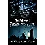 """Dying to Live: Vom �berleben unter Zombiesvon """"Kim Paffenroth"""""""