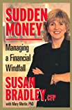 img - for By Susan Bradley Sudden Money: Managing a Financial Windfall (1st Edition) book / textbook / text book