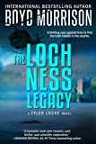 img - for The Loch Ness Legacy: Tyler Locke 4 (An International Thriller) book / textbook / text book