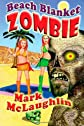 Beach Blanket Zombie: Weird Tales of the Undead &amp; Other Humanoid Horrors 