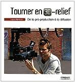 echange, troc Fabien Remblier - Tourner en 3D-relief: De la pré-production à la diffusion