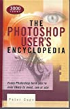 img - for The Photoshop User's Encyclopedia: Every Photoshop Term You're Ever Likely to Need, See or Use book / textbook / text book