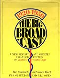 The Big Broadcast 1920-1950: The Complete Reference Work, Revised, and Expanded Edition
