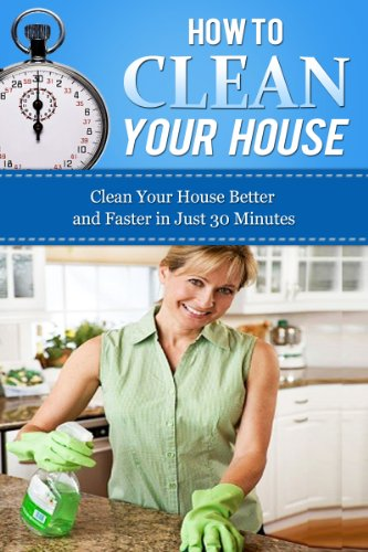 Ebook How To Clean Your House Clean Your House Better And