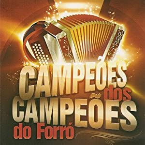 Os Campeões do Forró - Os Campeões do Forró - Amazon.com Music
