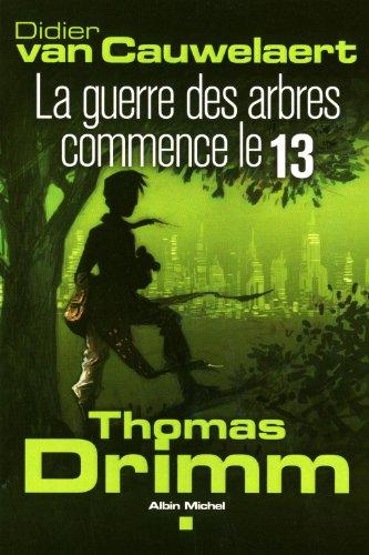 Thomas Drimm (02) : La guerre des arbres commence le 13