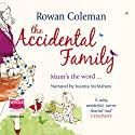 The Accidental Family (       UNABRIDGED) by Rowan Coleman Narrated by Juanita McMahon