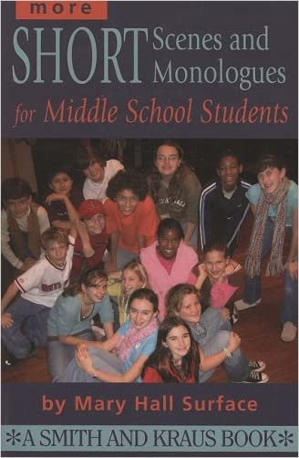 More Short Scenes and Monologues for Middle School Students: Inspired by Literature, Social Studies, and Real Life (Young Actor Series) (Young Actor Series) (Young Actors Series)
