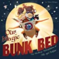 Our Magic Bunk Bed: The Bedtime Adventures of Ally and Arthur (Bedtime Stories from Ally and Arthur's Dreams Book 1)